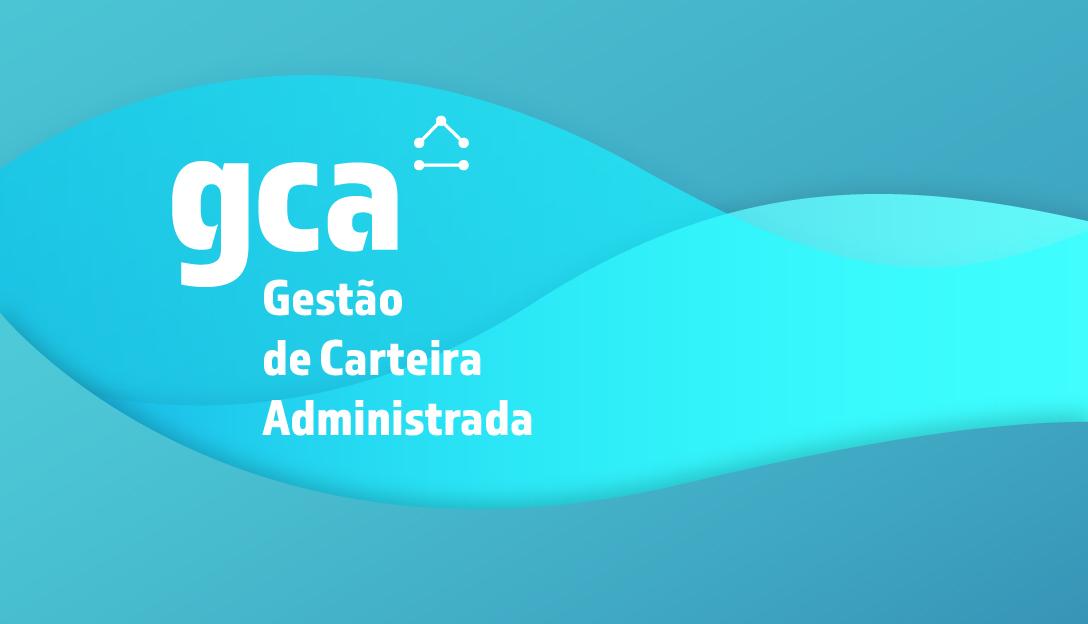GCA - Gestão de Carteira Administrada