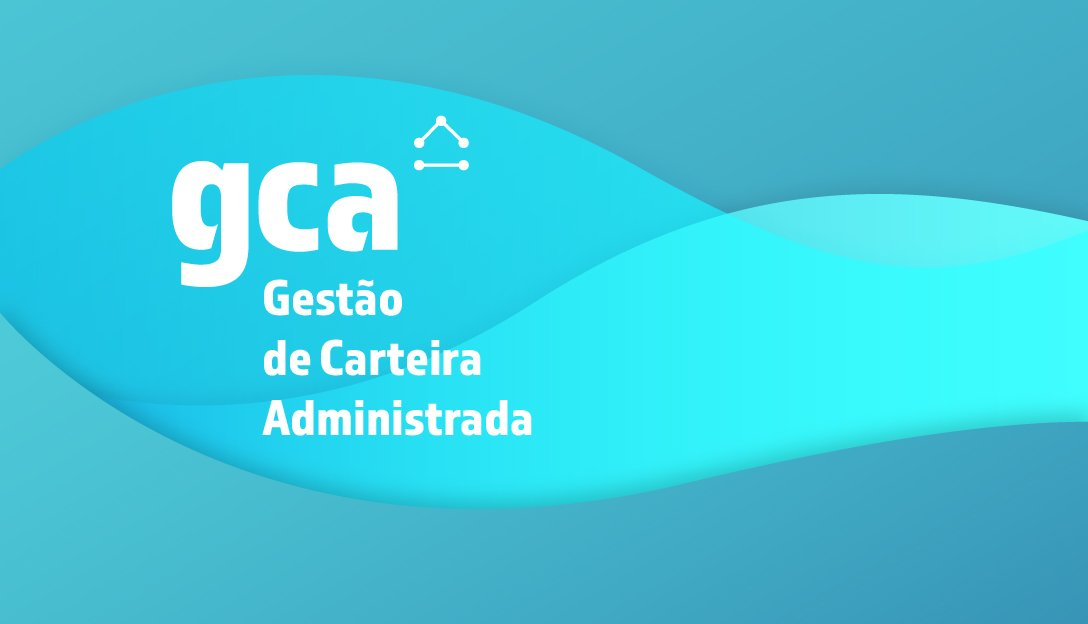 GCA - Gestão de Carteiras Administradas