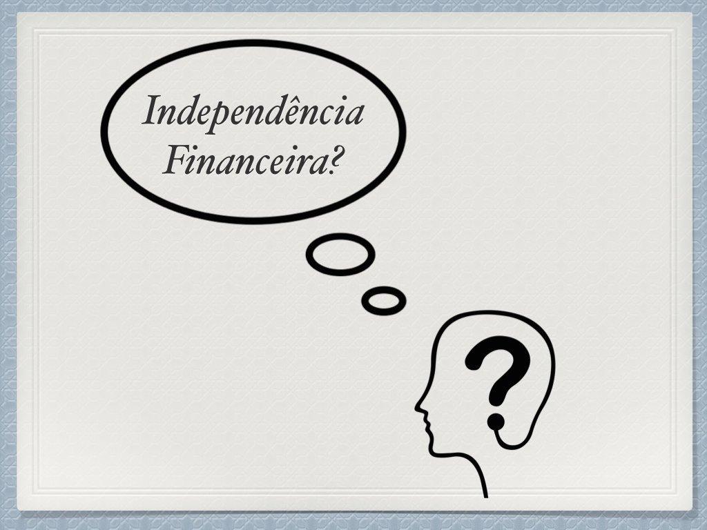 O que é independência financeira?
