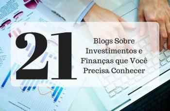 21 Blogs Sobre Investimentos e Finanças que Você Precisa Conhecer