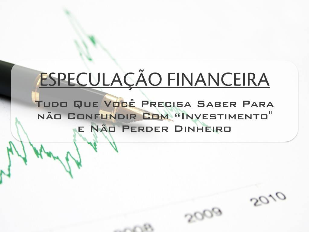 O que é especulação financeira