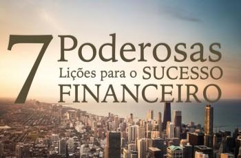 7 Poderosas Lições Para o Sucesso Financeiro Extraídas do Livro Quem Pensa Enriquece (Com Resumo em PDF)