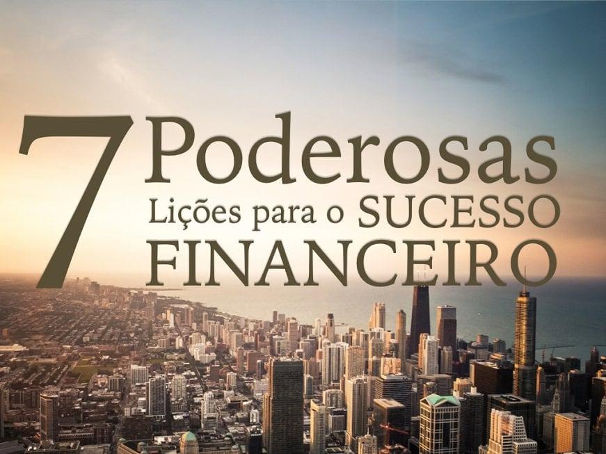 7 poderosas lições para o sucesso financeiro