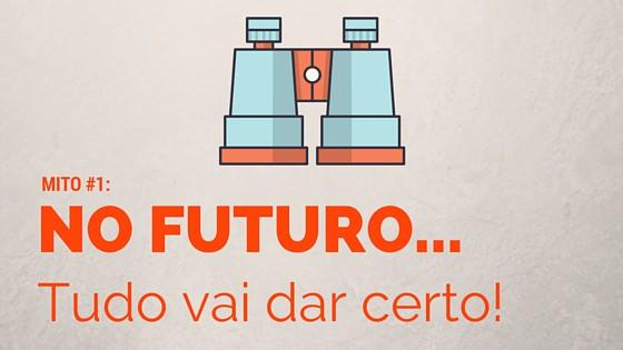 no futuro, tudo dará certo