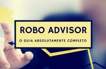 Robo Advisor: O Guia Absolutamente Completo