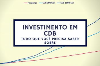 Investimento em CDB: Tudo Que Você Precisa Saber Sobre