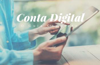 Conta Digital: Como Abrir a Sua, Se Livrar das Tarifas Bancárias e Economizar Até R$ 658,80 Por Ano