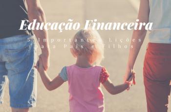 5 Lições Importantes sobre Dinheiro e Educação Financeira para Pais e Filhos