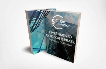 Planilhas de Investimentos e eBooks Grátis 7. Investimento Exterior x Brasil