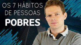 7 hábitos das pessoas pobres